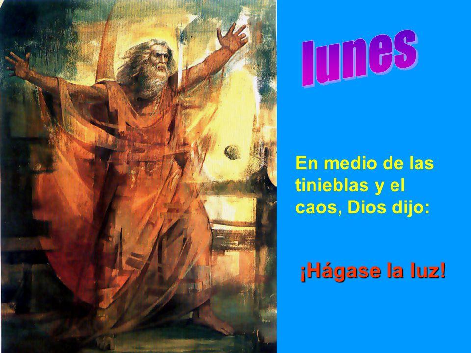 En medio de las tinieblas y el caos, Dios dijo: ¡Hágase la luz!