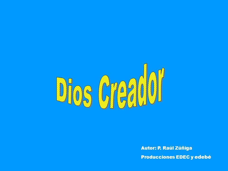 Autor: P. Raúl Zúñiga Producciones EDEC y edebé
