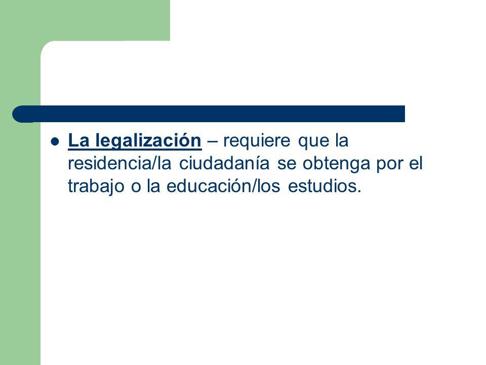 La regularización/la normalización – el estado legal temporal dado por los programas de trabajadores temporales.