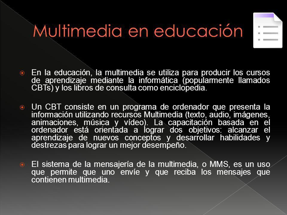 En la educación, la multimedia se utiliza para producir los cursos de aprendizaje mediante la informática (popularmente llamados CBTs) y los libros de consulta como enciclopedia.