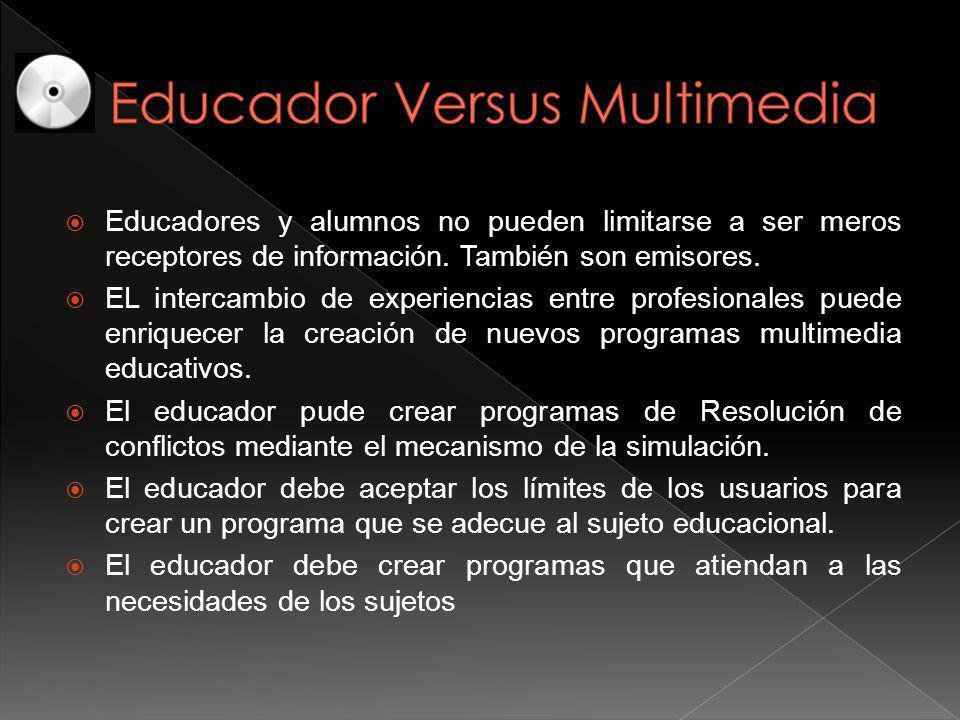 Educadores y alumnos no pueden limitarse a ser meros receptores de información.