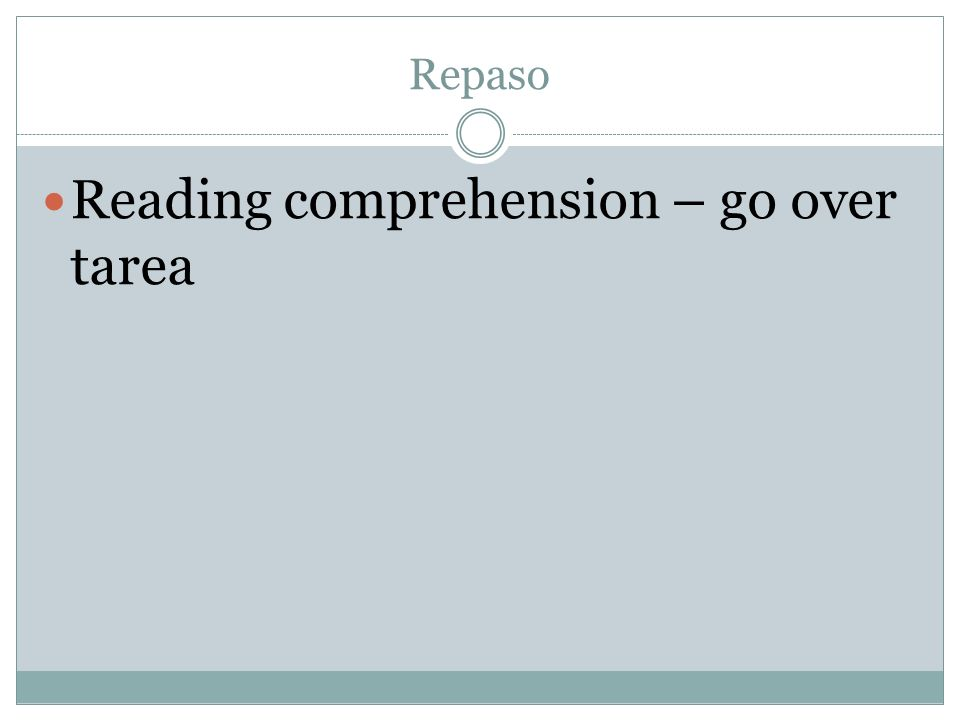 Repaso Reading comprehension – go over tarea