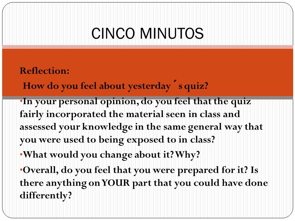 Reflection: How do you feel about yesterday´s quiz.