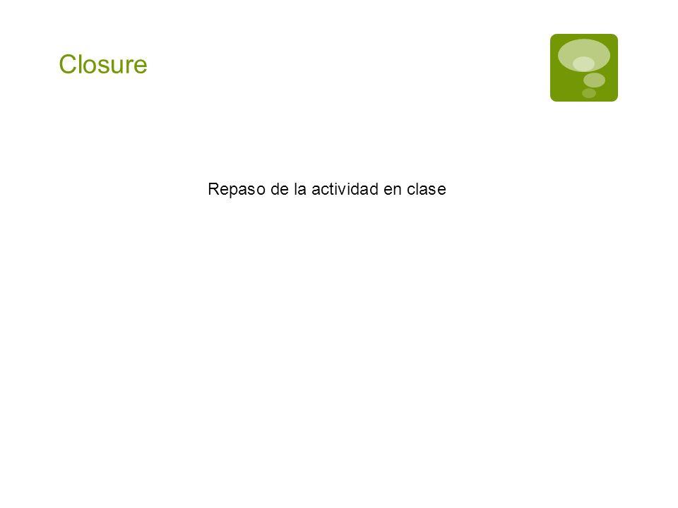 Closure Repaso de la actividad en clase