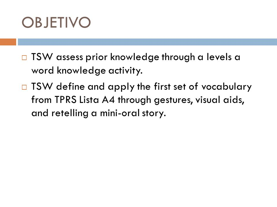 OBJETIVO TSW assess prior knowledge through a levels a word knowledge activity.