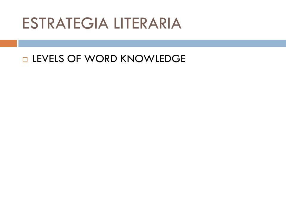 ESTRATEGIA LITERARIA LEVELS OF WORD KNOWLEDGE