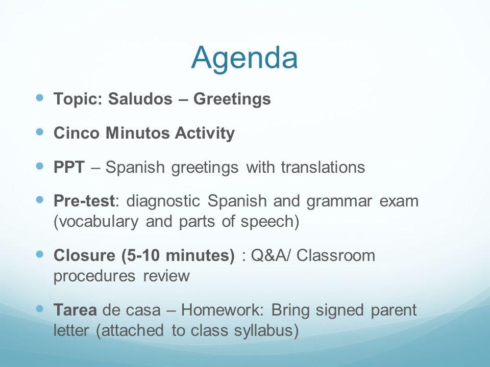 Tarea de Casa Homework: Bring signed parent letter (attached to class syllabus)