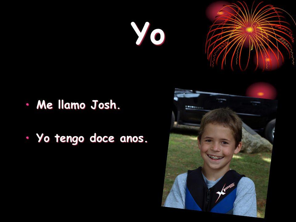 Yo Me llamo Josh.Me llamo Josh. Yo tengo doce anos.Yo tengo doce anos.
