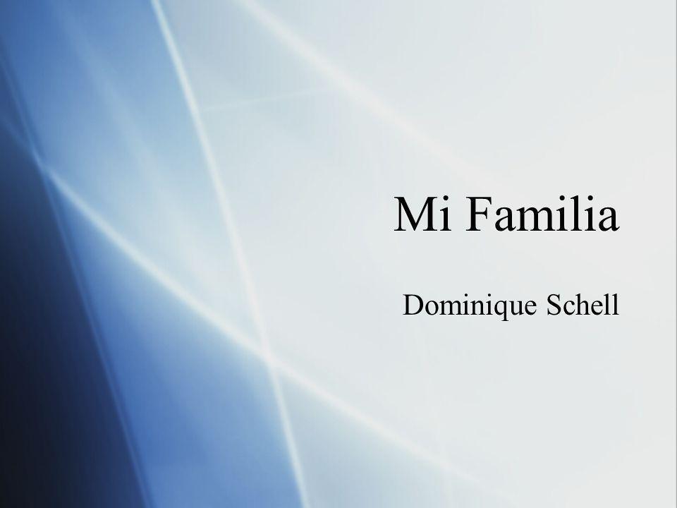 Mi Familia Dominique Schell