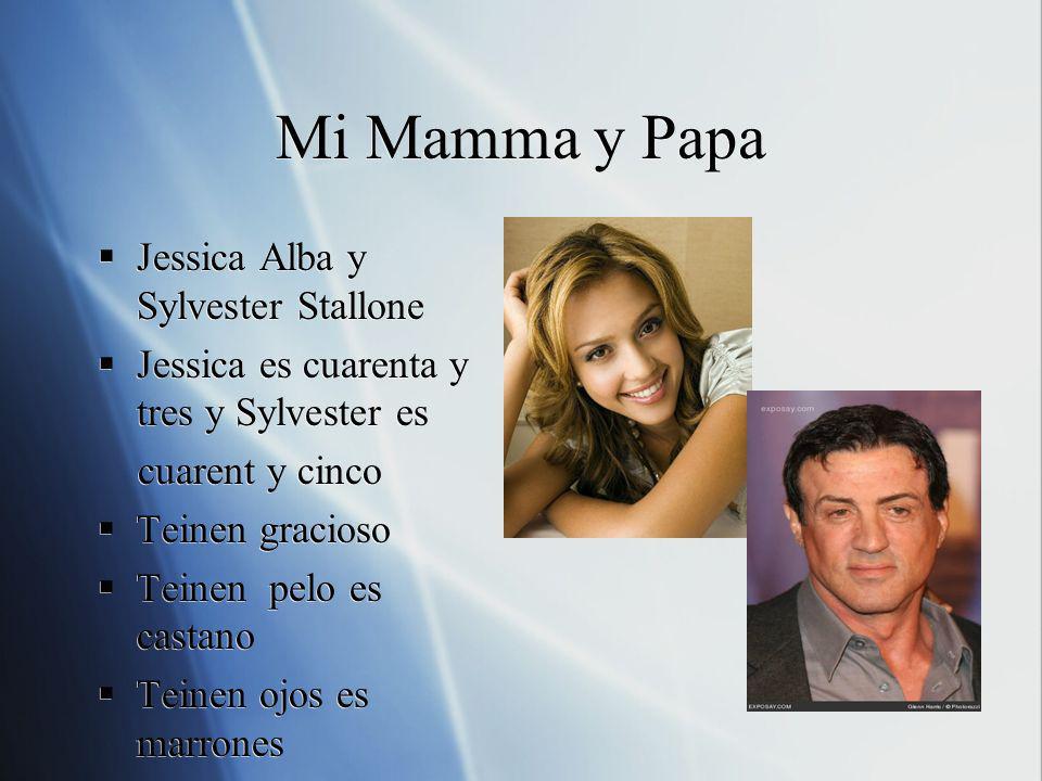 Mi Mamma y Papa Jessica Alba y Sylvester Stallone Jessica es cuarenta y tres y Sylvester es cuarent y cinco Teinen gracioso Teinen pelo es castano Tei