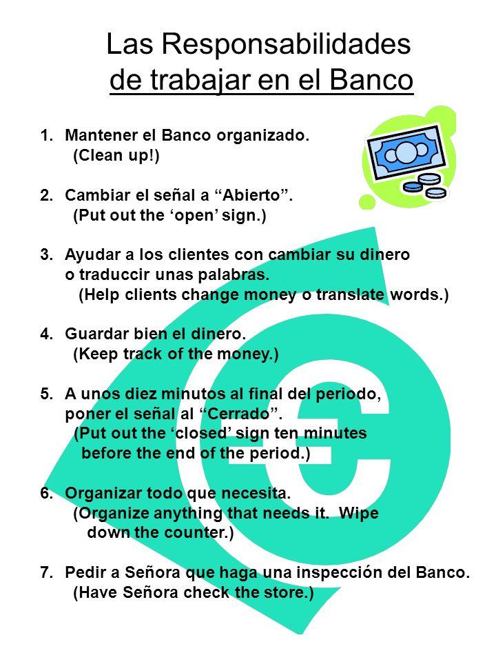 Las Responsabilidades de trabajar en el Banco 1.Mantener el Banco organizado.