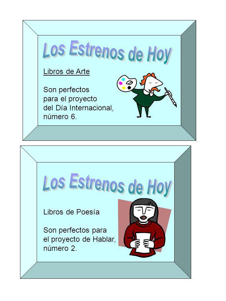 Libros de Arte Son perfectos para el proyecto del Día Internacional, número 6. Libros de Poesía Son perfectos para el proyecto de Hablar, número 2.