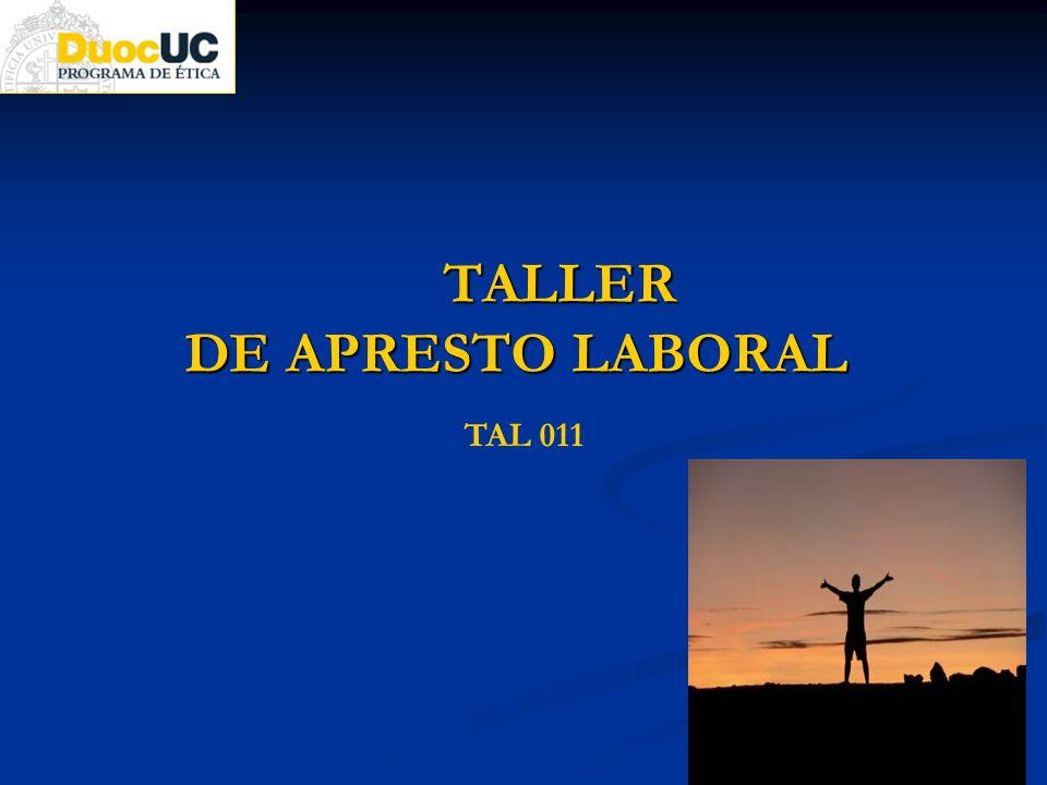 TALLER DE APRESTO LABORAL TALLER DE APRESTO LABORAL TAL 011