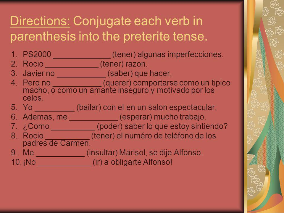 Directions: Conjugate each verb in parenthesis into the preterite tense.