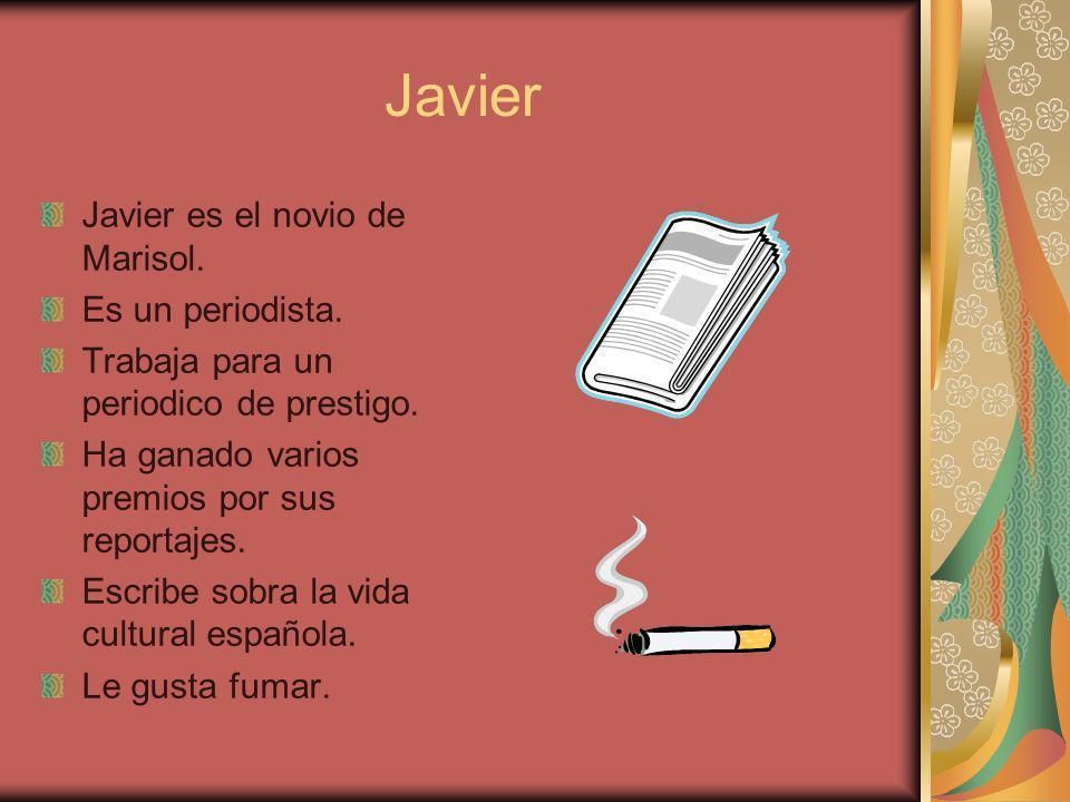 Javier Javier es el novio de Marisol. Es un periodista.