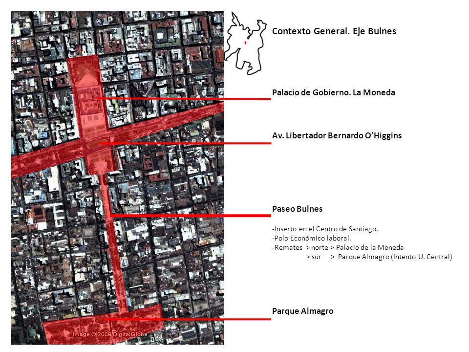 Paseo Bulnes -Inserto en el Centro de Santiago. -Polo Económico laboral. -Remates > norte > Palacio de la Moneda > sur > Parque Almagro (Intento U. Ce