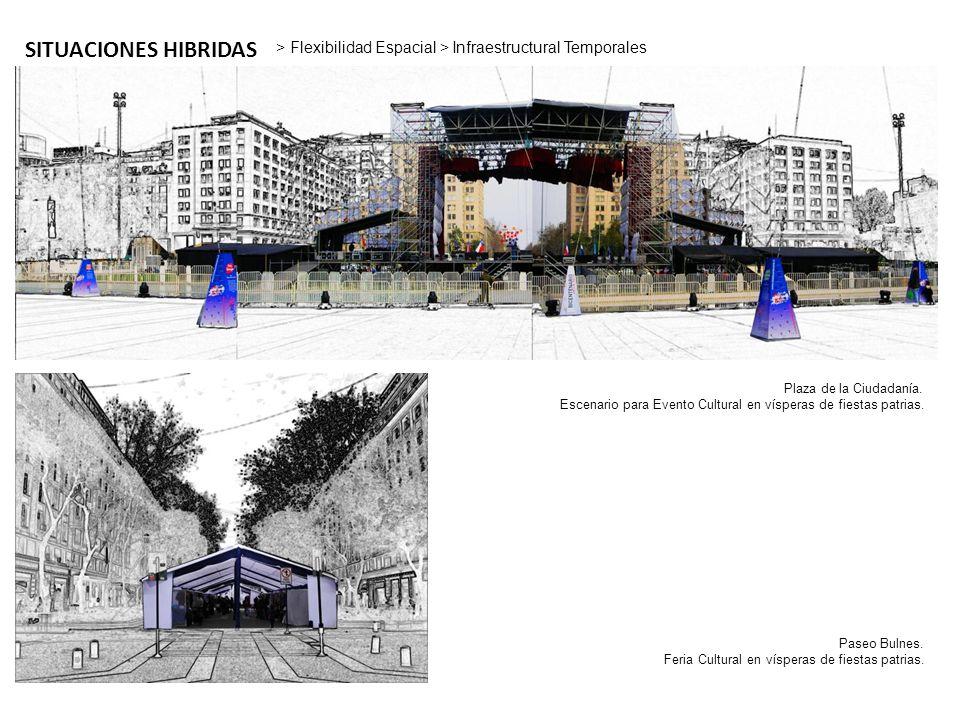 SITUACIONES HIBRIDAS > Flexibilidad Espacial > Infraestructural Temporales Plaza de la Ciudadanía. Escenario para Evento Cultural en vísperas de fiest