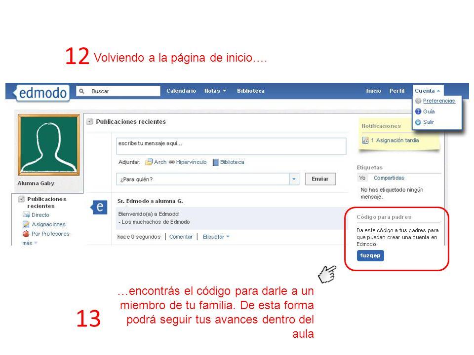 12 Volviendo a la página de inicio…. …encontrás el código para darle a un miembro de tu familia.