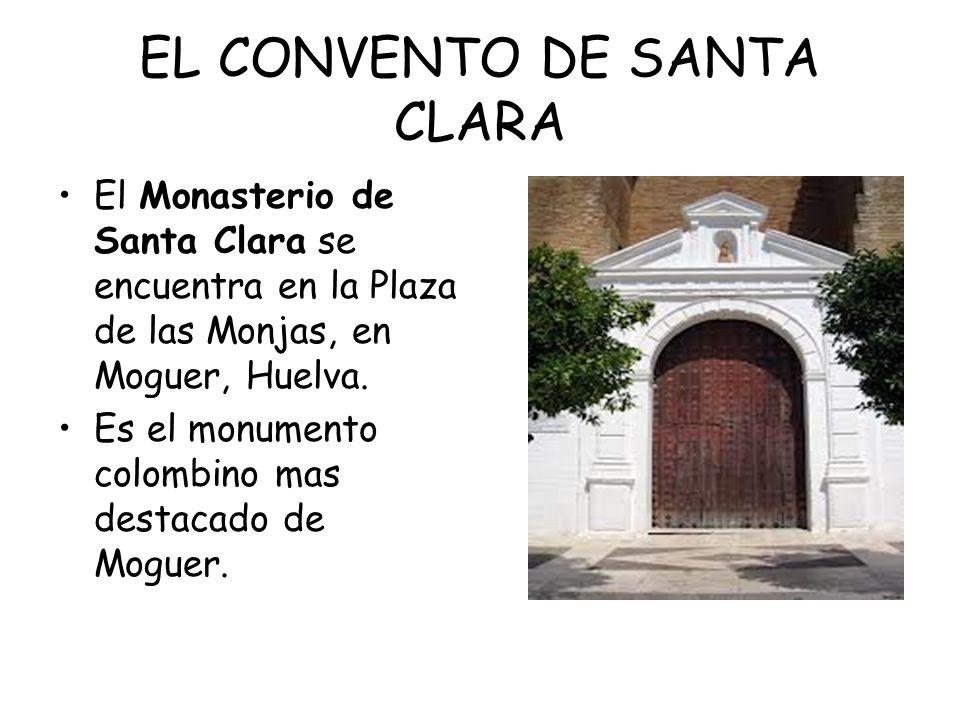El Monasterio de Santa Clara se encuentra en la Plaza de las Monjas, en Moguer, Huelva. Es el monumento colombino mas destacado de Moguer. vgn