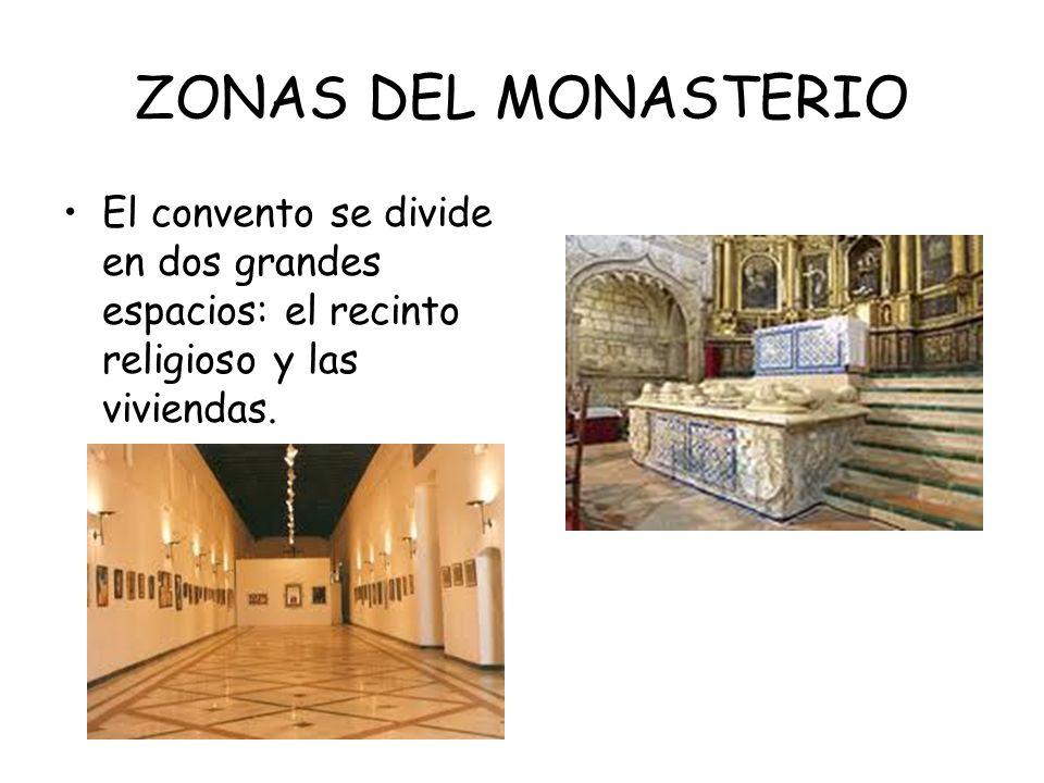ZONAS DEL MONASTERIO El convento se divide en dos grandes espacios: el recinto religioso y las viviendas. <xdvzc