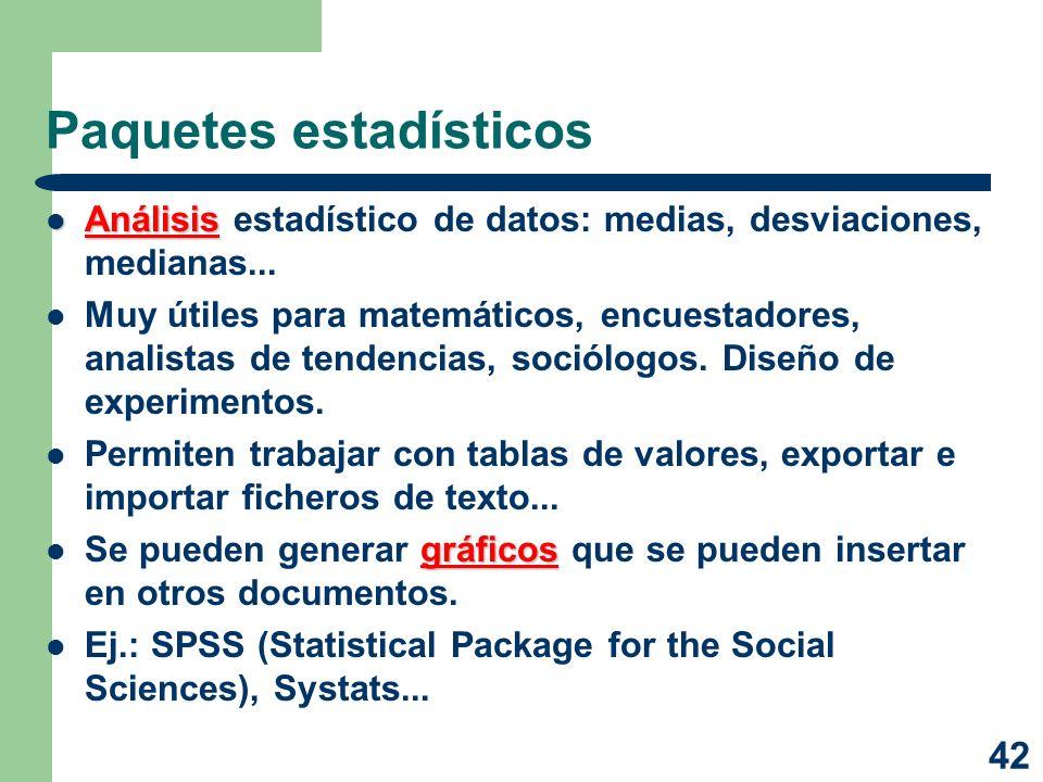 42 Paquetes estadísticos Análisis Análisis estadístico de datos: medias, desviaciones, medianas... Muy útiles para matemáticos, encuestadores, analist