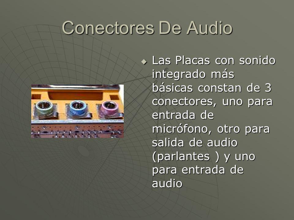 Conectores De Audio Las Placas con sonido integrado más básicas constan de 3 conectores, uno para entrada de micrófono, otro para salida de audio (par