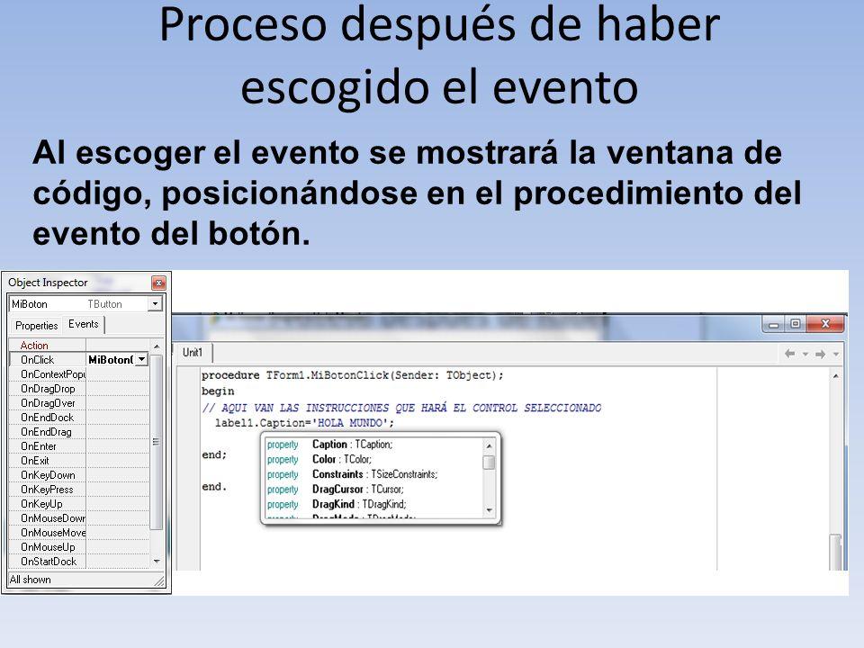 Proceso después de haber escogido el evento Al escoger el evento se mostrará la ventana de código, posicionándose en el procedimiento del evento del b