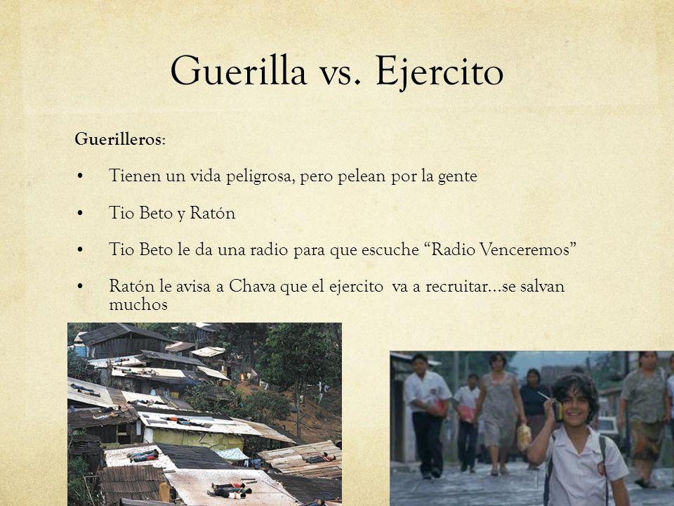 Guerilla vs. Ejercito Guerilleros : Tienen un vida peligrosa, pero pelean por la gente Tio Beto y Ratón Tio Beto le da una radio para que escuche Radi