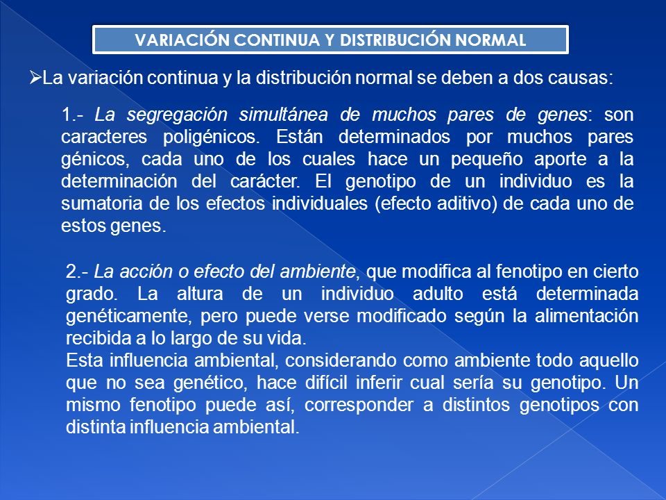 La variación genética o genotípica (VG) puede a su vez subdividirse en tres componentes: VG = VA + VD + VI El primer componente es el llamado Varianza Aditiva (VA).