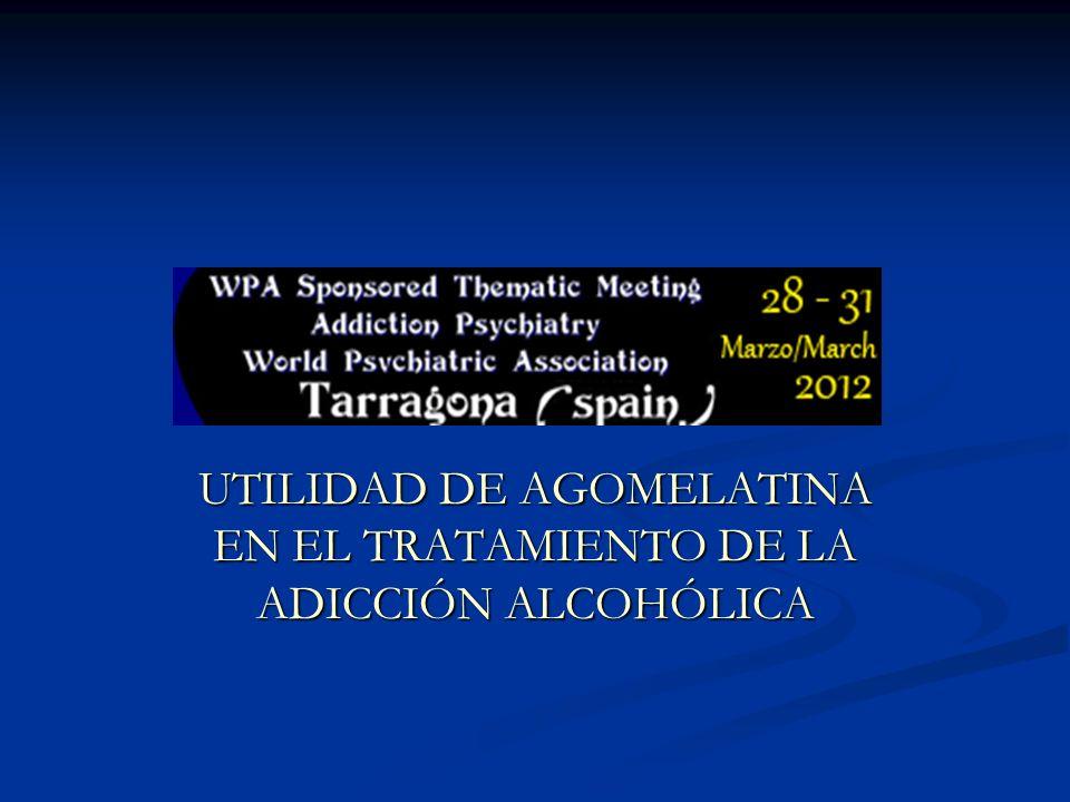UTILIDAD DE AGOMELATINA EN EL TRATAMIENTO DE LA ADICCIÓN ALCOHÓLICA