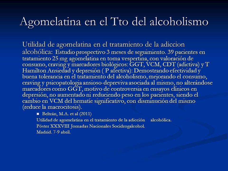 Agomelatina en el Tto del alcoholismo Utilidad de agomelatina en el tratamiento de la adiccion alcohólica: Estudio prospectivo 3 meses de seguimiento.