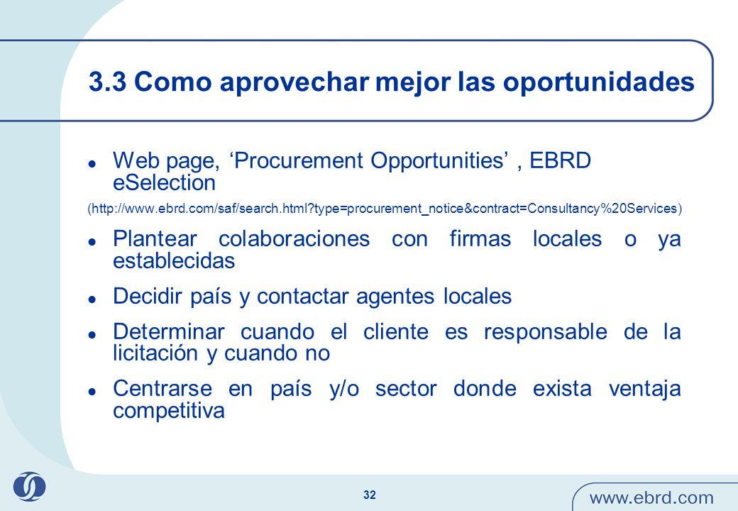 32 3.3 Como aprovechar mejor las oportunidades Web page, Procurement Opportunities, EBRD eSelection (http://www.ebrd.com/saf/search.html?type=procurem