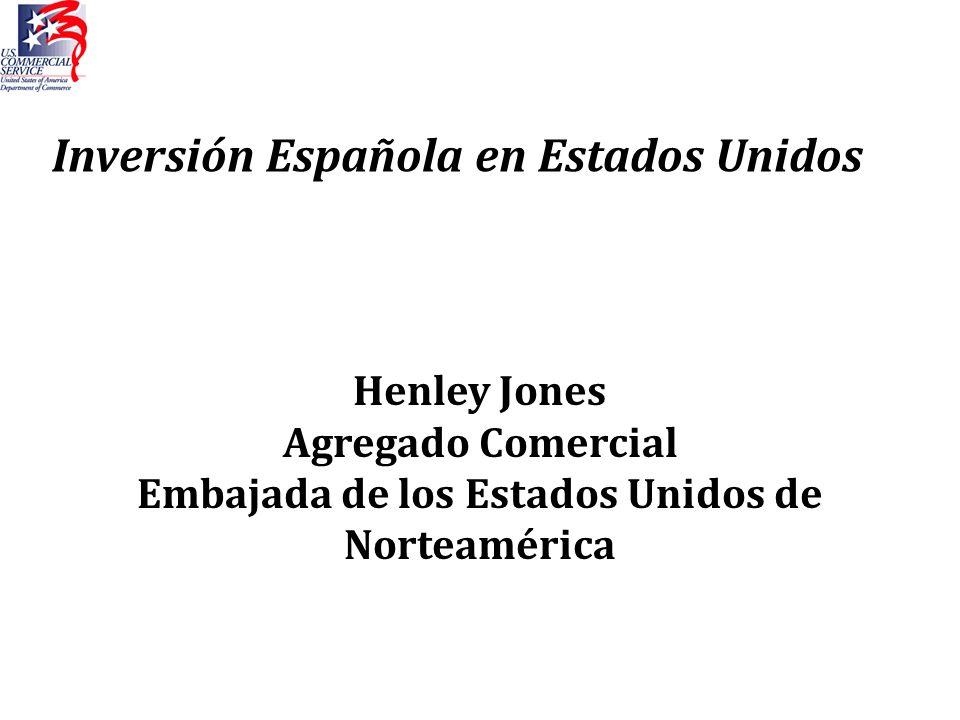 Inversión Española en Estados Unidos Henley Jones Agregado Comercial Embajada de los Estados Unidos de Norteamérica