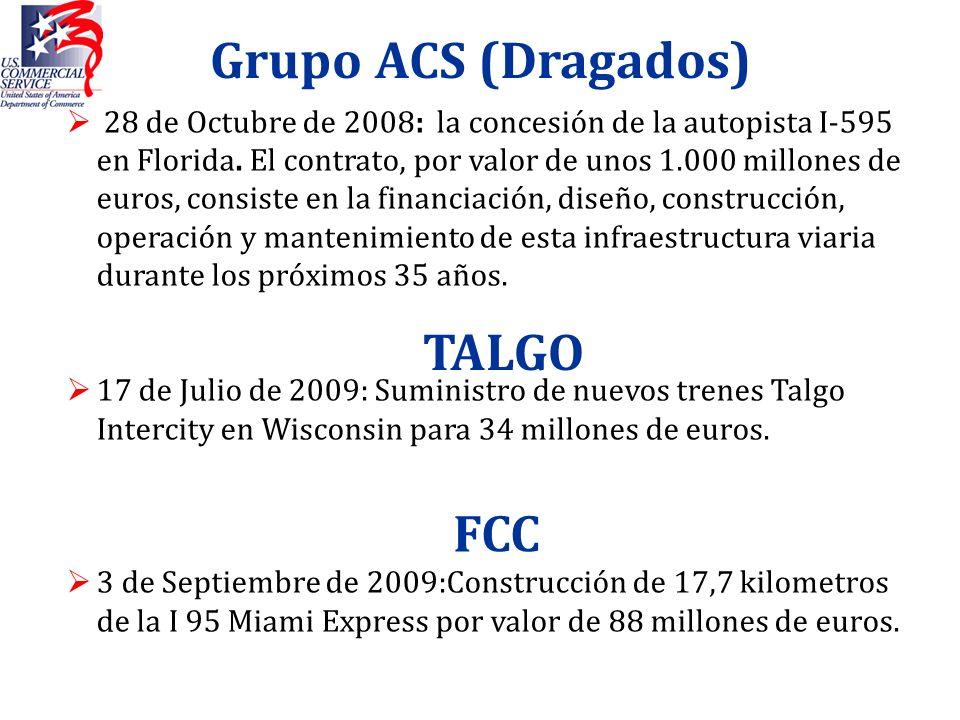 Grupo ACS (Dragados) 28 de Octubre de 2008: la concesión de la autopista I-595 en Florida. El contrato, por valor de unos 1.000 millones de euros, con