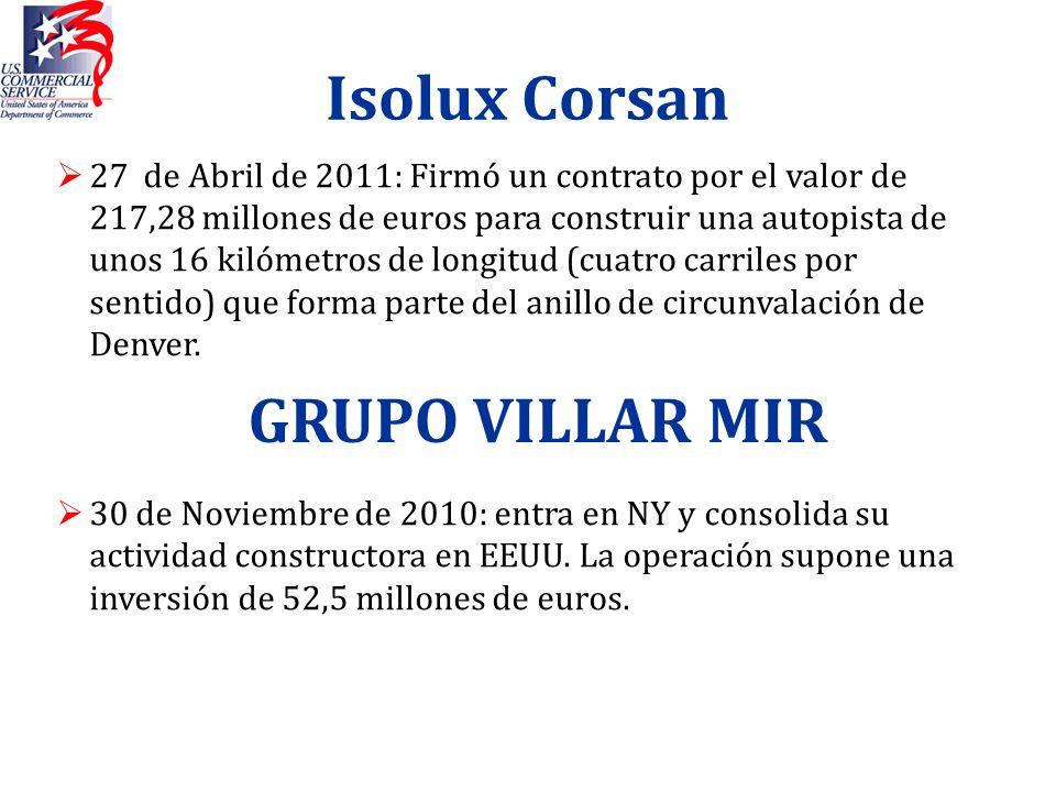 Isolux Corsan 27 de Abril de 2011: Firmó un contrato por el valor de 217,28 millones de euros para construir una autopista de unos 16 kilómetros de lo