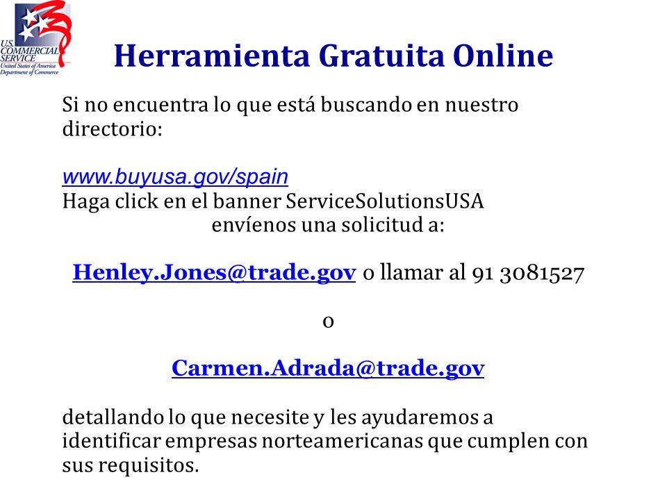 Herramienta Gratuita Online Si no encuentra lo que está buscando en nuestro directorio: www.buyusa.gov/spain Haga click en el banner ServiceSolutionsU