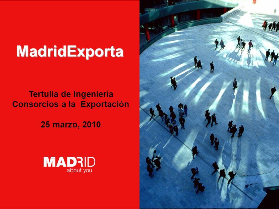 Introduzca AUTOR / DESTINATARIO Introduzca FECHA Tertulia de Ingeniería Consorcios a la Exportación 25 marzo, 2010 MadridExporta