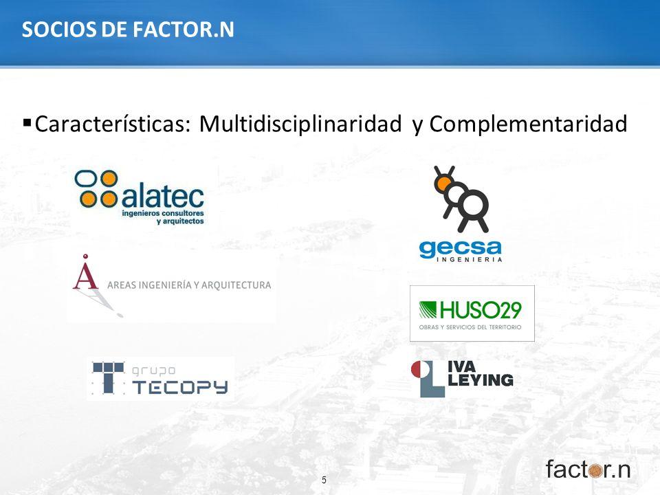 5 SOCIOS DE FACTOR.N Características: Multidisciplinaridad y Complementaridad