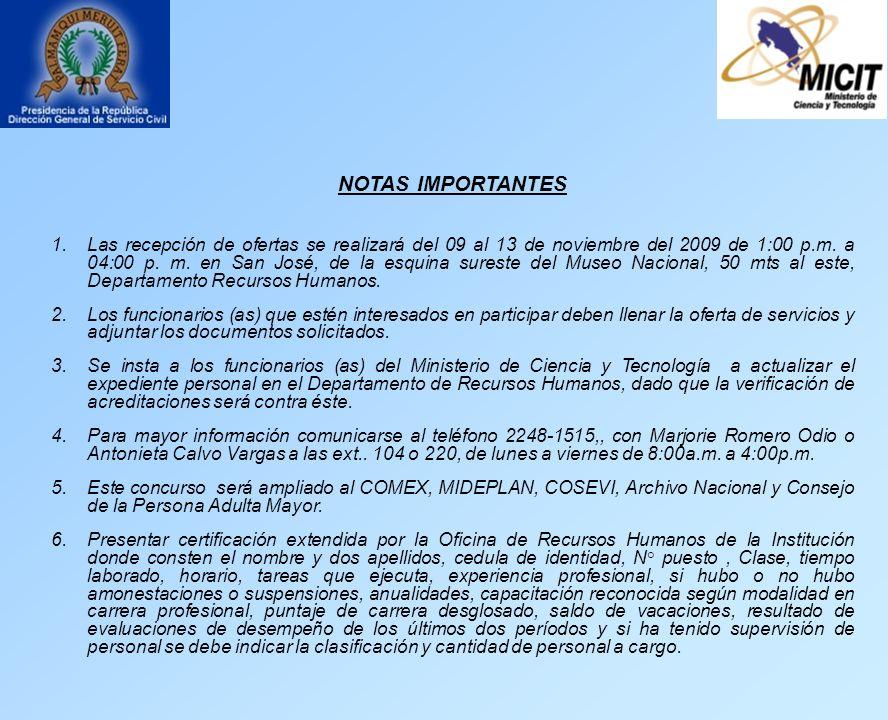 NOTAS IMPORTANTES 1.Las recepción de ofertas se realizará del 09 al 13 de noviembre del 2009 de 1:00 p.m.