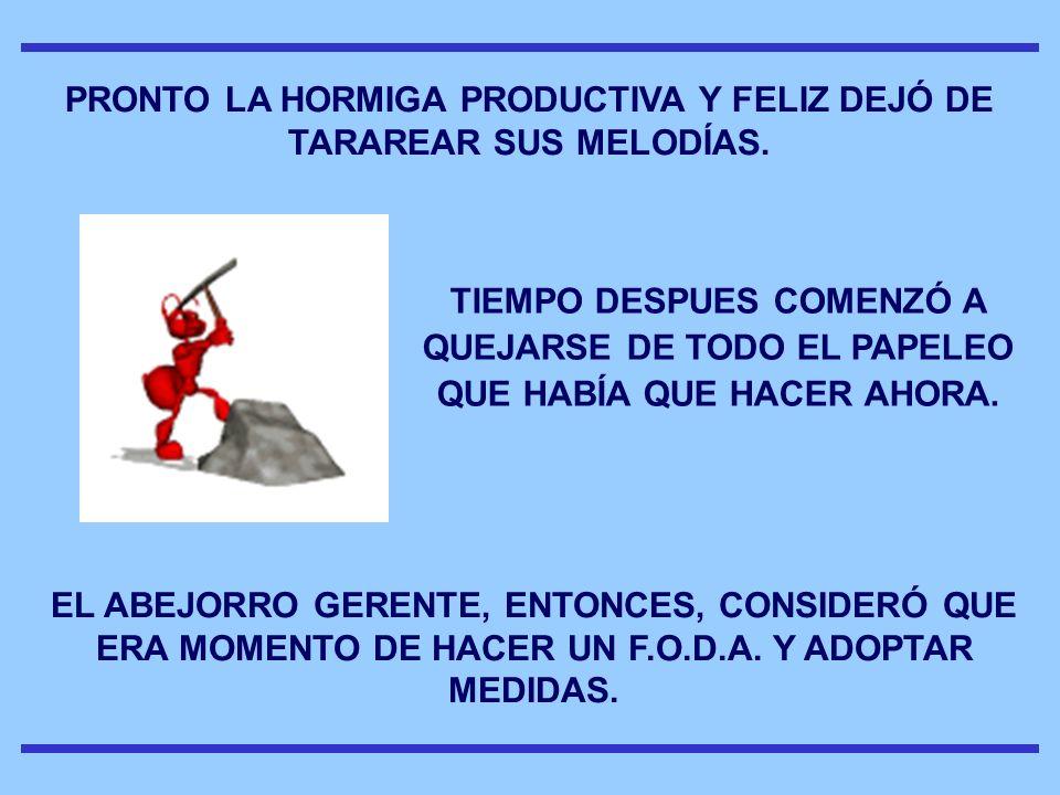 ASÍ CREARON EL CARGO DE GERENTE OUTSOURCING EN EL ÁREA DONDE TRABAJABA LA HORMIGA PRODUCTIVA Y FELIZ.