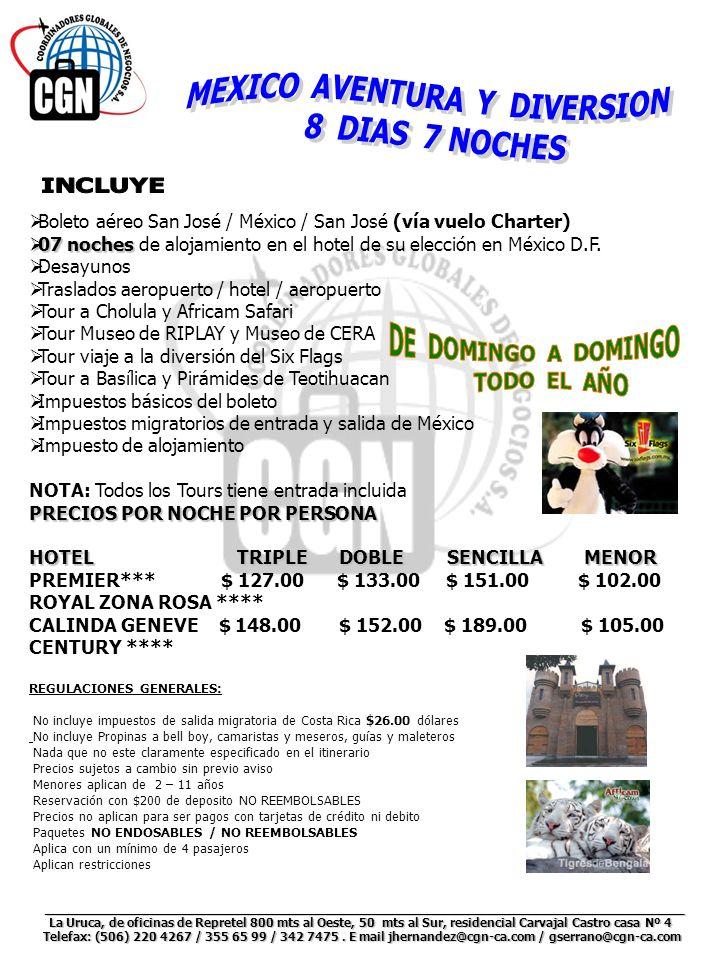 Boleto aéreo San José / México / San José (vía vuelo Charter) 07 noches 07 noches de alojamiento en el hotel de su elección en México D.F. Desayunos T