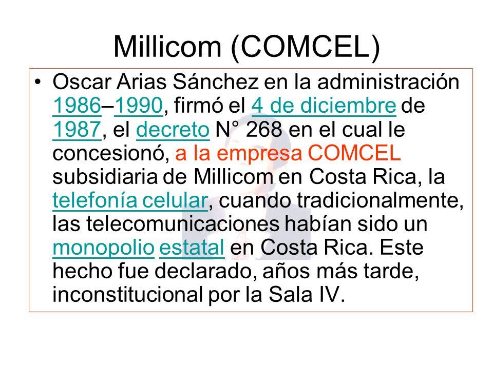 Millicom (COMCEL) Oscar Arias Sánchez en la administración 1986–1990, firmó el 4 de diciembre de 1987, el decreto N° 268 en el cual le concesionó, a l
