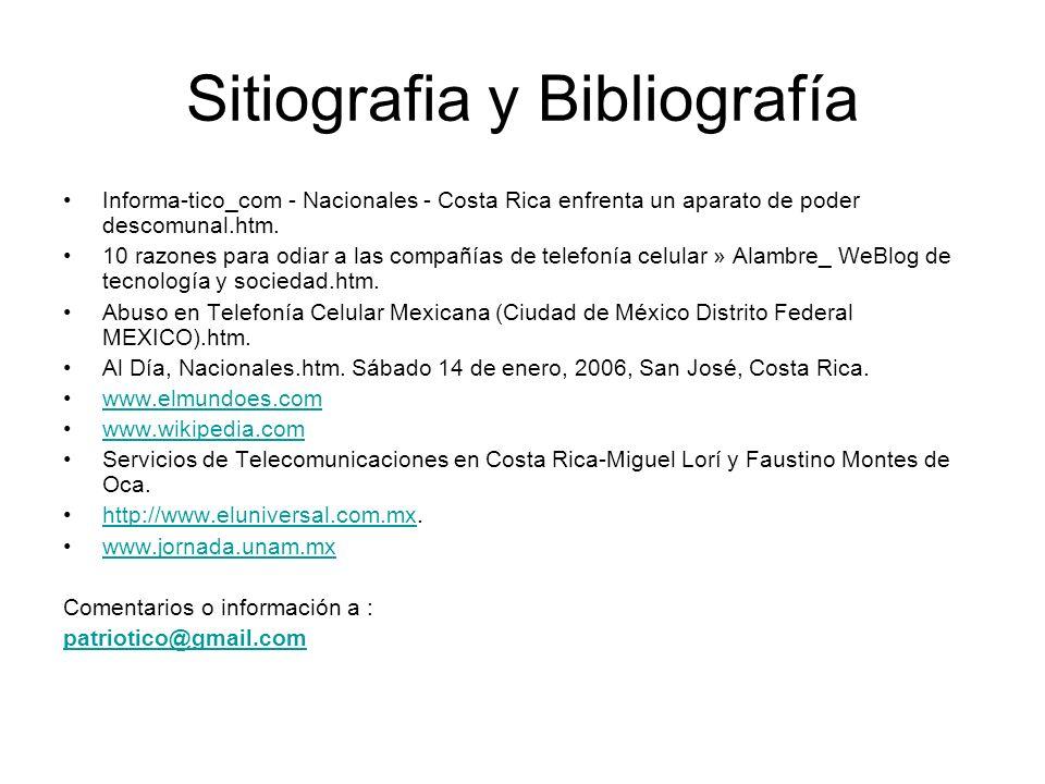 Sitiografia y Bibliografía Informa-tico_com - Nacionales - Costa Rica enfrenta un aparato de poder descomunal.htm. 10 razones para odiar a las compañí