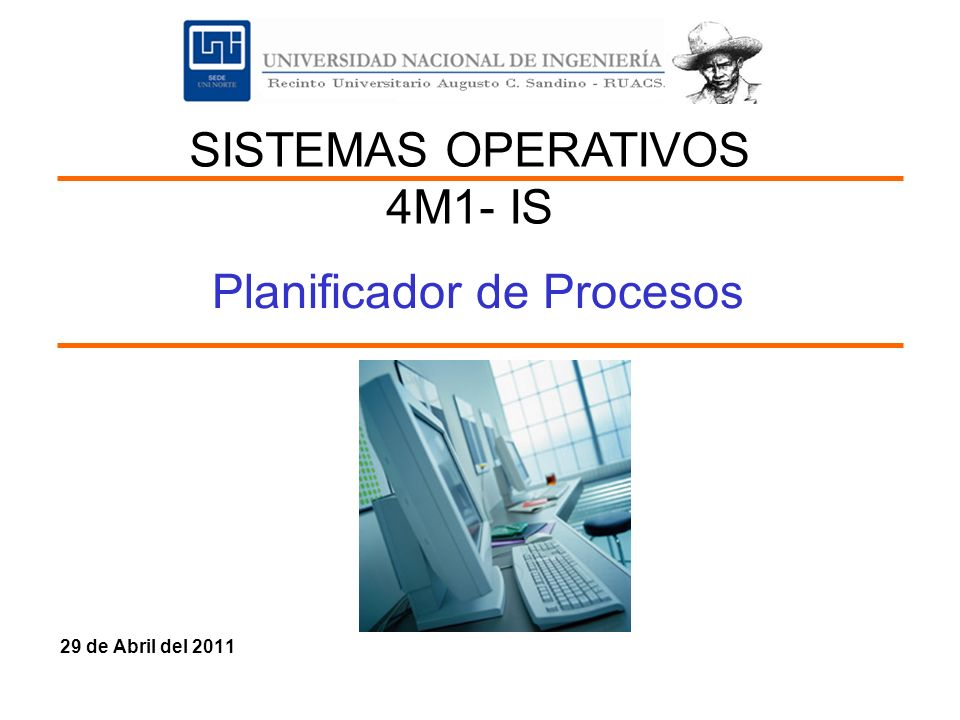 29 de Abril del 2011 Planificador de Procesos SISTEMAS OPERATIVOS 4M1- IS