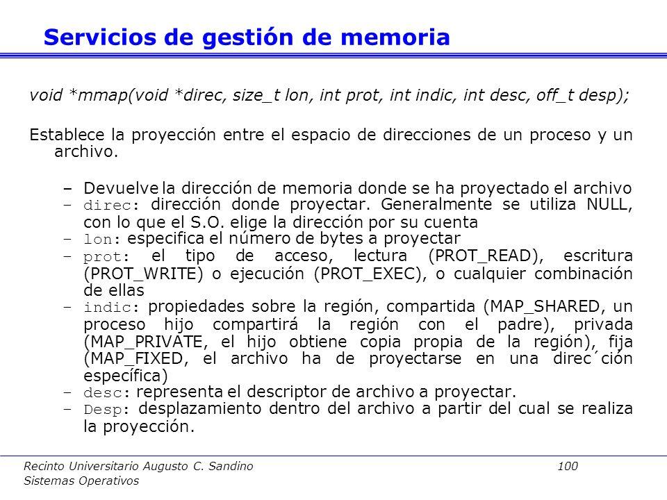 Recinto Universitario Augusto C. Sandino 99 Sistemas Operativos El gestor de memoria realiza funciones internas. Por eso, ofrece pocos servicios direc