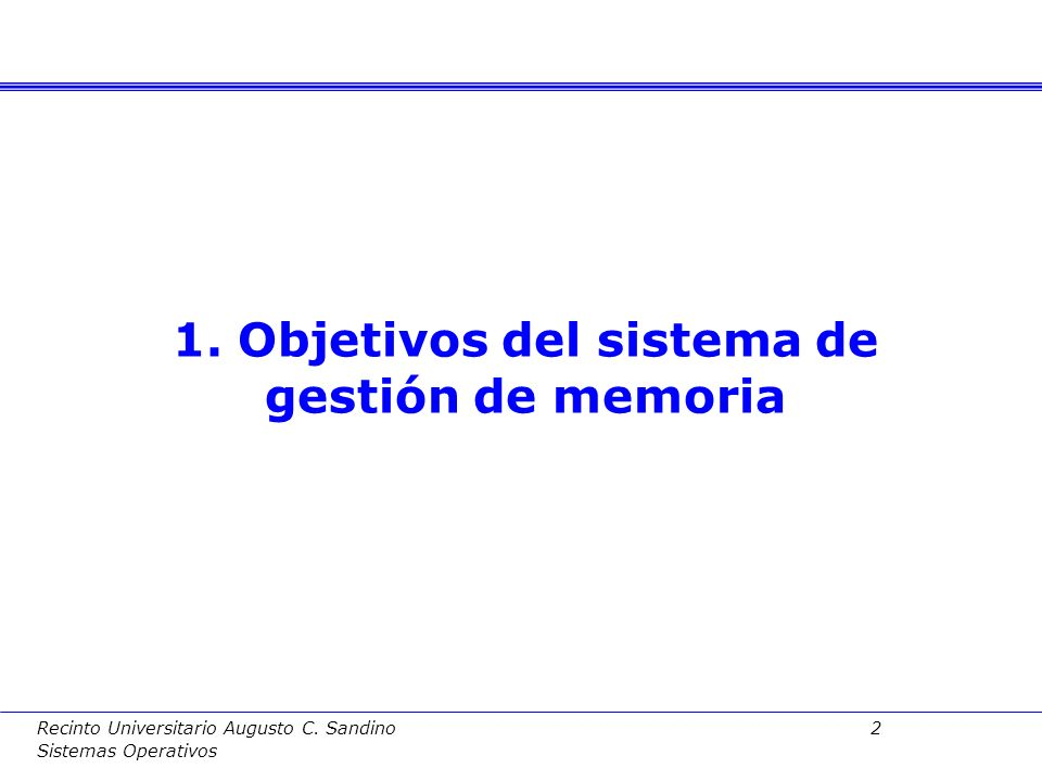 Recinto Universitario Augusto C. Sandino 32 Sistemas Operativos Modelo de memoria de un proceso
