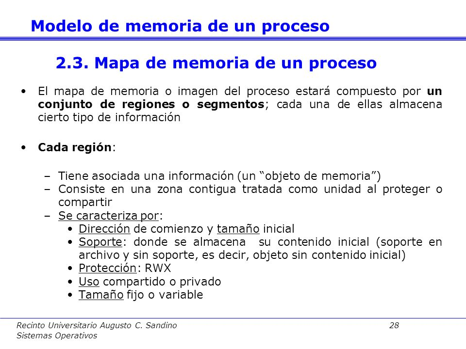 Recinto Universitario Augusto C. Sandino 27 Sistemas Operativos Ejemplo: int x=8; /* Variable global con valor inicial */ int y; /* Variable global si