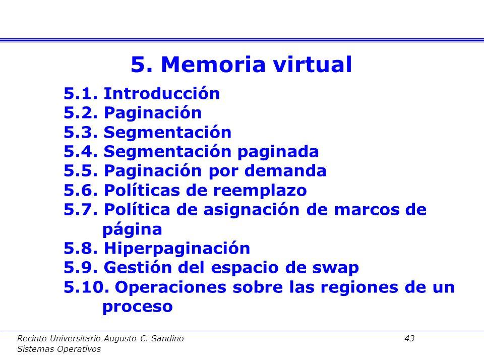 Recinto Universitario Augusto C. Sandino 42 Sistemas Operativos ¿Qué hacer si no caben todos los programas en memoria principal? Usar disco (dispositi