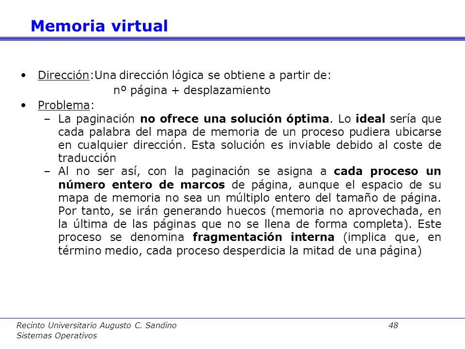 Recinto Universitario Augusto C. Sandino 47 Sistemas Operativos –Cada entrada de la tabla de páginas contendrá, además del número de marco asociado co