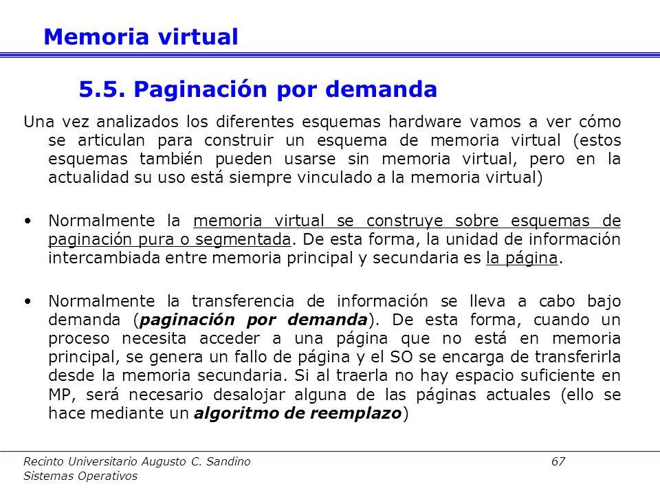 Recinto Universitario Augusto C. Sandino 66 Sistemas Operativos Valoración: –Espacios independientes para procesos: mediante TS –Protección: mediante